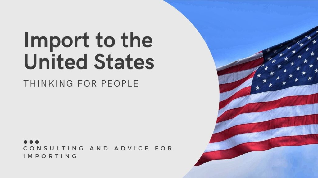 Consultancy and advice for importing to the United States of America, USA