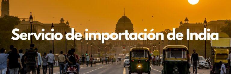 Servicio de importacion de india